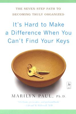 It-s-Hard-to-Make-a-Difference-When-You-Can-t-Find-Your-Keys-Paul-Marilyn-9780142196175